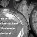 27 de octubre: Día Mundial del Patrimonio Audiovisual 2014