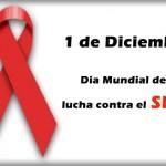 El 1° de Diciembre: Día Mundial de la Lucha contra el SIDA