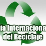 Día Internacional del Reciclaje: 17 de mayo