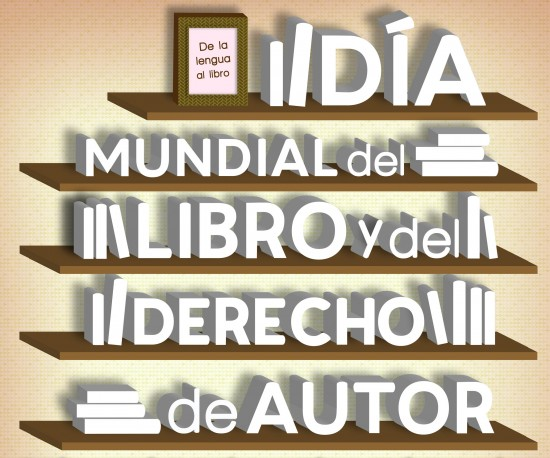 El Día Mundial del Libro y del Derecho de Autor se celebra cada 23 de ...