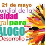 21 de mayo: Día Mundial de la Diversidad Cultural para el Diálogo y el Desarrollo
