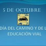 5 de octubre Dia del Camino y de la Educación Vial