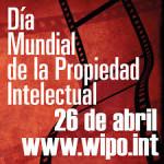 """""""Dia Mundial de la Propiedad Intelectual"""" se conmemora todos los 26 de abril"""