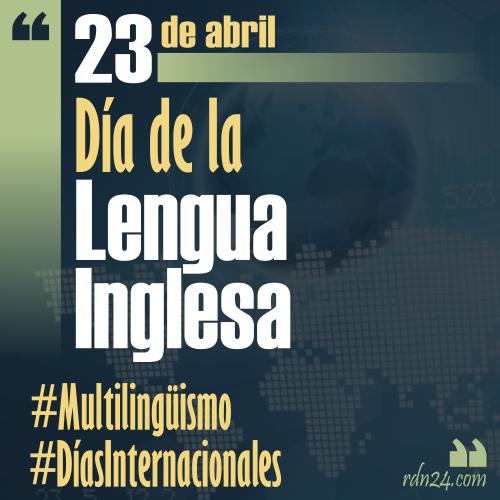 23 de abril – Día de la Lengua Inglesa #DíasInternacionales