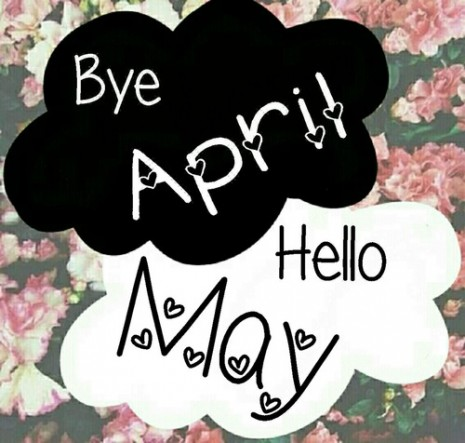 88444-Bye-April-Hello-May
