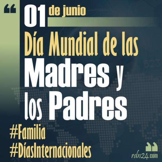 1 de junio – Día Mundial de las Madres y los Padres #DíasInternacionales